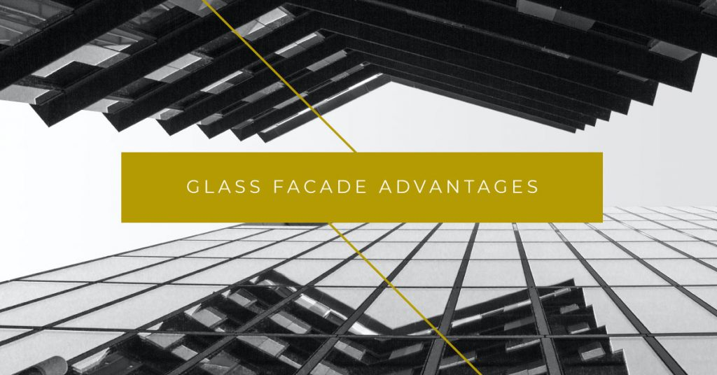 Glass Facade Advantages